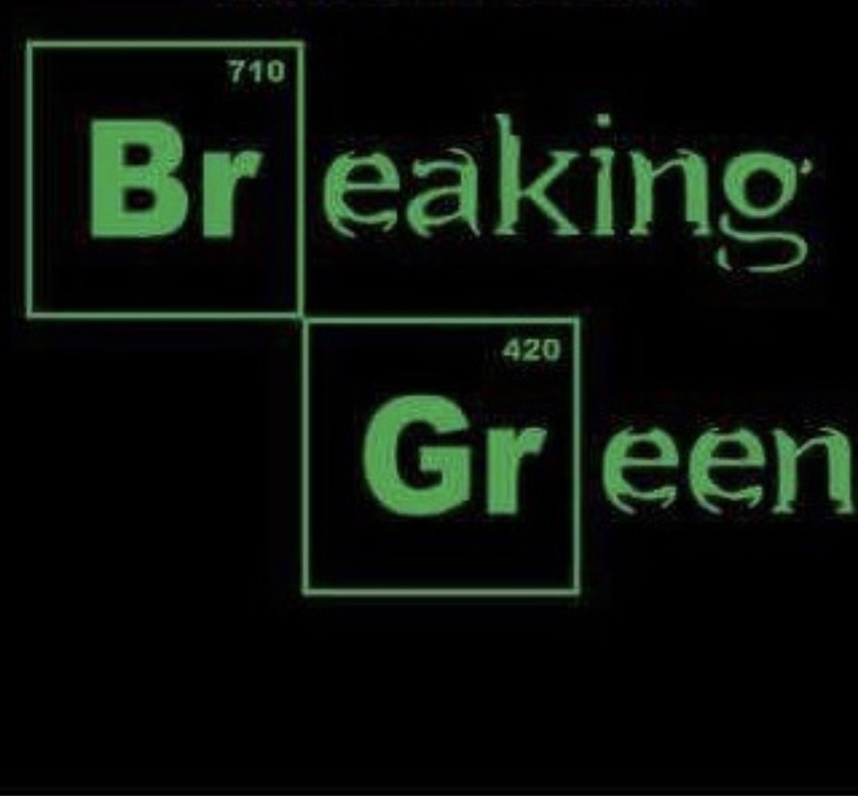 Breaking Green
